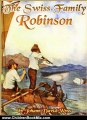 Children Book Review: THE SWISS FAMILY ROBINSON by Johann David Wyss: The novel with classic illustrated (Annotated & Free Audio-Book Link) by Johann David Wyss, Milo Winter
