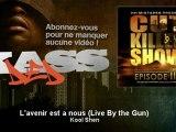 Kool Shen - L'avenir est a nous (Live By the Gun) - feat. Tony Yayo - Kassded