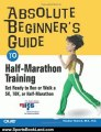 Sports Book Review: Absolute Beginner's Guide to Half-Marathon Training: Get Ready to Run or Walk a 5K, 8K, 10K or Half-Marathon Race by Heather Hedrick