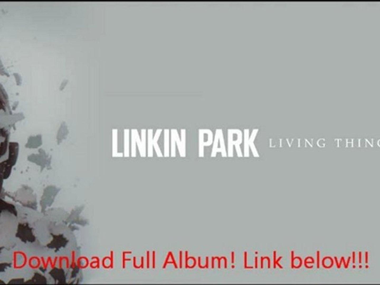 Linkin Park - Living Things Full Album Free Download