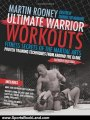 Sports Book Review: Ultimate Warrior Workouts (Training for Warriors): Fitness Secrets of the Martial Arts by Martin Rooney