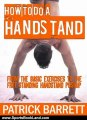 Sports Book Review: How To Do A Handstand: From the Basic Exercises To The Free Standing Handstand Pushup by Patrick Barrett