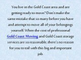When it Comes to Relocating, Professional Gold Coast Moving & Gold Coast Storage is the Only Way to Go