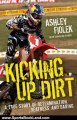 Sports Book Review: Kicking Up Dirt: A True Story of Determination, Deafness, and Daring by Ashley Fiolek, Caroline Ryder