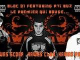 Bloc 31 (Vin's & La Buze) - Le Premier Qui Bouge Feat. Pti Buz... Hawas Scorp...