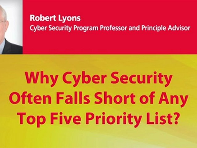 Why Cyber Security Often Falls Short of Any Top Five Priority List