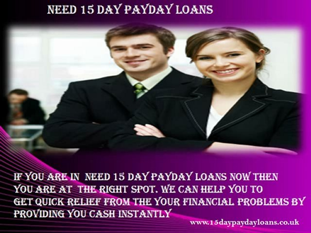 15 Day Payday Loans- Payday Loans In Minutes- Instant Long Term Loans
