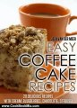 Cooking Book Review: Easy Coffee Cake Recipes - 20 Delicious Recipes with Cream, Blueberries, Chocolate, Streusel by Jeen van der Meer