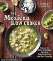 Cooking Book Review: The Mexican Slow Cooker: Recipes for Mole, Enchiladas, Carnitas, Chile Verde Pork, and More Favorites by Deborah Schneider