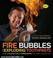 Science Book Review: Fire Bubbles and Exploding Toothpaste: More Unforgettable Experiments that Make Science Fun (Steve Spangler Science) by Steve Spangler