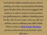 Breaking Out of the Mould with Kids' Parties: Brisbane Parents Get New Ideas for Fab Kids' Parties