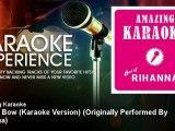 Amazing Karaoke - Take a Bow (Karaoke Version) - Originally Performed By Rihanna - KaraokeExperience
