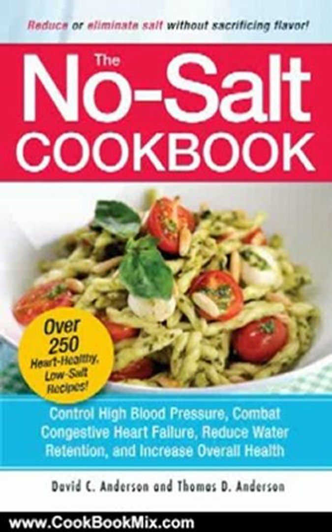 Cooking Book Review: The No-Salt Cookbook: Reduce or Eliminate Salt Without Sacrificing Flavor by Da