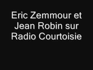 Eric Zemmour assassine Jean Robin sur Radio Courtoisie (2010)