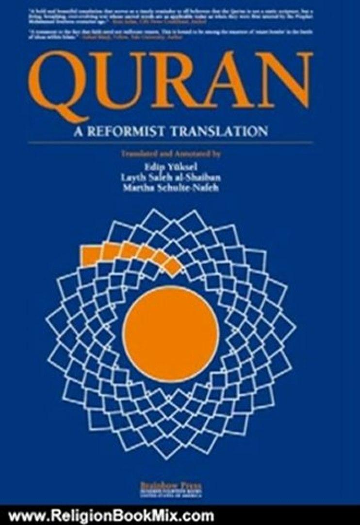 Religion Book Review: Quran: a Reformist Translation (Koran, Kuran in  Modern English) by Martha Schulte-Nafeh, Layth Saleh al-Shaiban, Edip Yuksel
