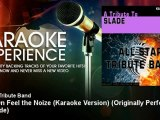 All Star Tribute Band - Cum On Feel the Noize (Karaoke Version) - Originally Performed By Slade