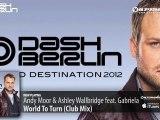 Andy Moor & Ashley Wallbridge feat. Gabriela - World To Turn (From: Dash Berlin - UD 2012)