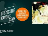 Mud Flow - My fair lady Audrey - InterSessions