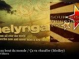 Pharaon N Shora - Voyage au bout du monde / Ça va chauffer - Medley - Melynga
