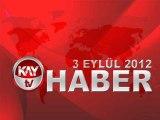 KAYTV ANA HABER BÜLTENİ 3 EYLÜL 2012