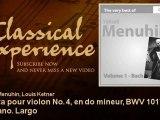 Yehudi Menuhin plays Bach : Sonata pour violon No. 4, en do mineur, BWV 1017 : Siciliano. Largo