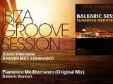Balearic Session - Flamenco Mediterraneo - Original Mix - IbizaGrooveSession