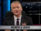 Real Time with Bill Maher: New Rules - Weiners & Losers