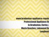 Appliance Repair Service Bradenton. Refrigerator & Appliance Repair Service Bradenton.