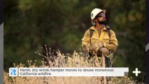 Harsh, Dry Winds Hamper Moves To Douse Monstrous California Wildfire