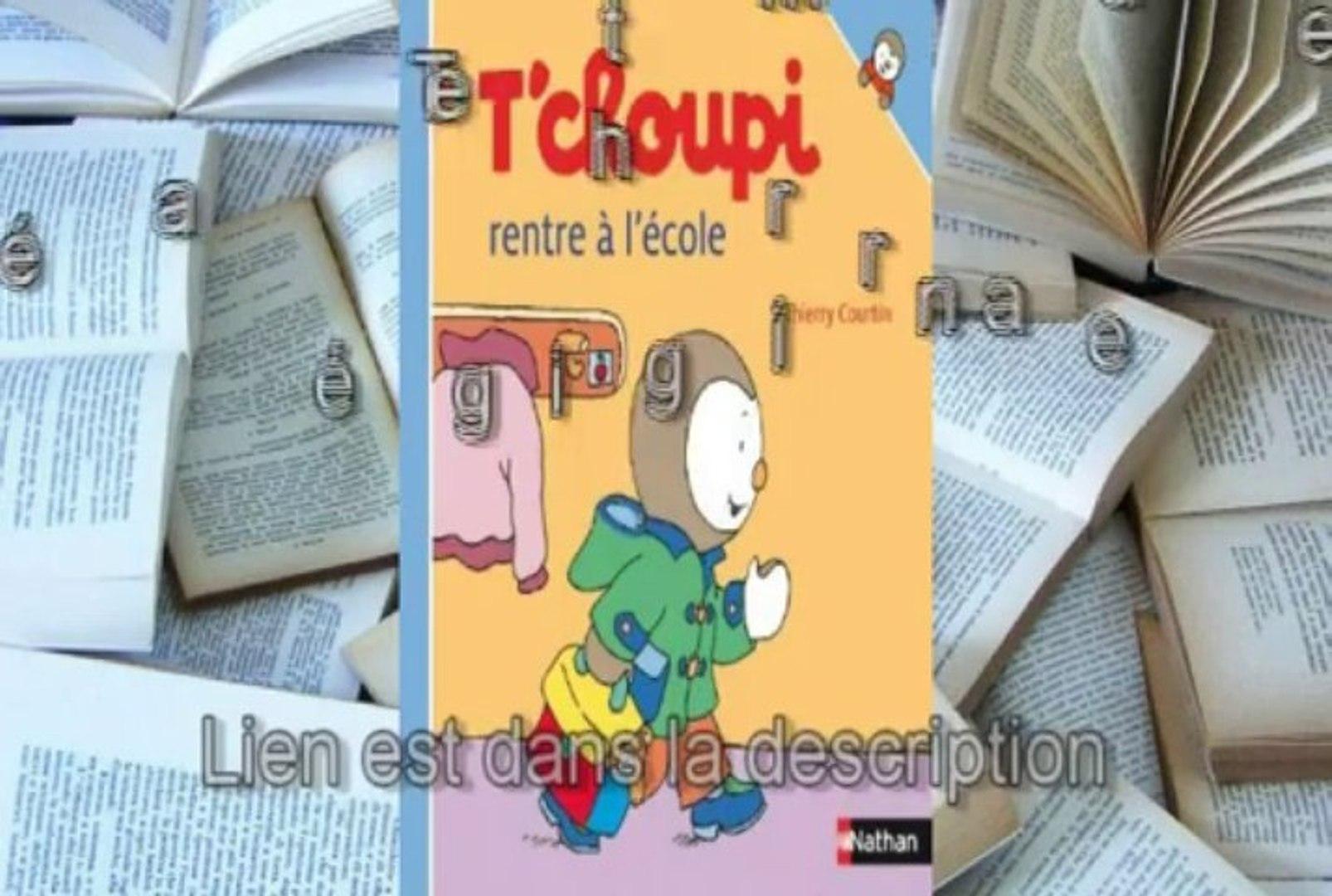 Telecharger Gratuit T Choupi Rentre A L Ecole De Thierry Courtin
