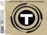 S.M.S. feat. REHB - La vie c'est fantastique (fantastique mix)