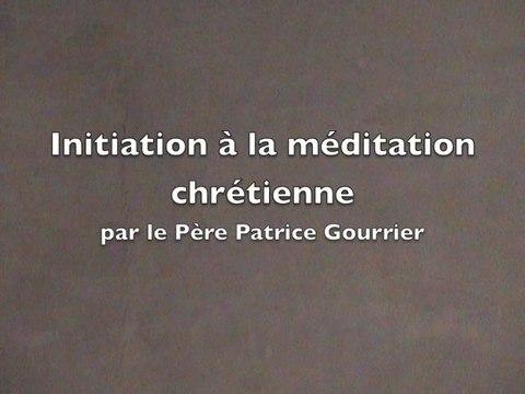 Initiation à la méditation chrétienne par P. Gourrier