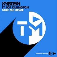 Kybosh ft. Joe Killington - Take Me Home