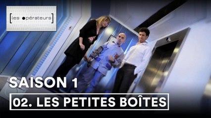 Les Opérateurs - 1x02 - Les petites boîtes