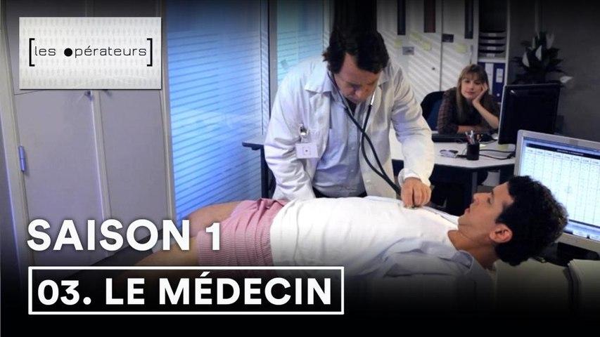 Les Opérateurs - 1x03 - Le médecin