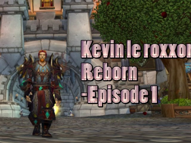 Kevin le Roxxor : reborn - Episode 1