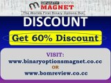 Binary Options Magnet Discount 60% | Automated Binary Options Trading Bot Software.