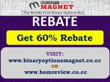 Binary Options Magnet Rebate.60% | Automated Binary Options Trading Bot Software.