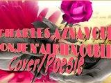 Non je n'ai rien oublié/Charles Aznavour/Narration/Poésie/Cover