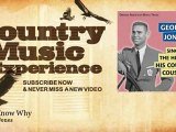 George Jones - Yes I Know Why - Country Music Experience