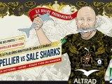 La boite à gifles du Montpellier Hérault Rugby - Episode 5 Saison 3 : Sale Sharks 21/10/2012