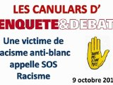 Canular d'Enquête & Débat : Une victime de racisme anti-blanc appelle SOS-Racisme