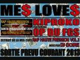 ME$ LOVE$   Kiproko feat OP du FGS [1er extrait RAP HAUTE PRESSION vol1] Mixer par Dj Doire