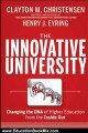 Education Book Review: The Innovative University: Changing the DNA of Higher Education from the Inside Out (Jossey-Bass Higher and Adult Education Series) by Clayton M. Christensen, Henry J. Eyring