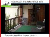 Achat Vente Maison FONTENAY SOUS BOIS 94120 - 200 m2