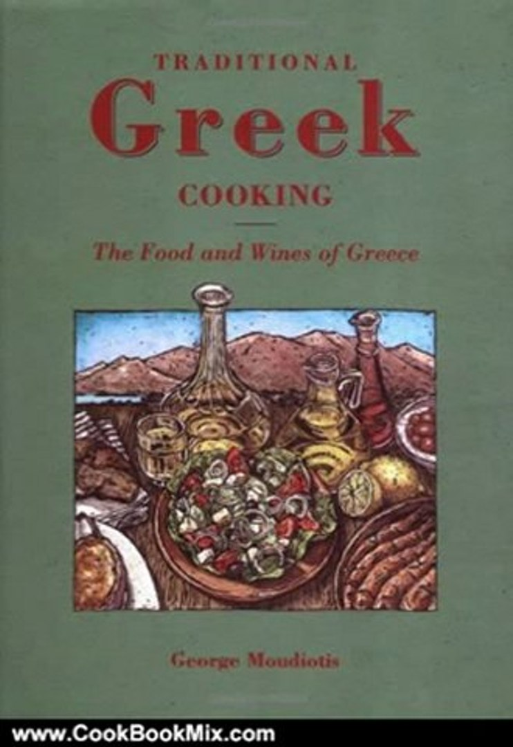 Cooking Book Review: Traditional Greek Cooking: The Food and Wines of Greece by George Moudiotis