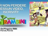 Genio & Pierrots, Pierrots - Il Ballo Del Pinguino RMX - LaTvDeiBambini