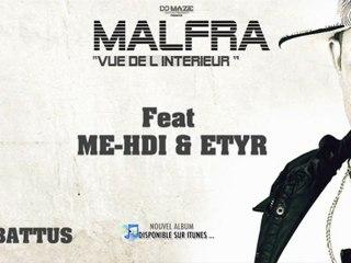"""MALFRA Feat ME-DHI & ETYR """"LES MIENS SONT ABBATUS"""" - EXTRAIT ALBUM VUE DE L'INTERIEUR"""