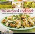 Cooking Book Review: The Vineyard Cookbook: Seasonal Recipes & Wine Pairings Inspired by America's Vineyards by Barbara Scott-Goodman, Colin Cooke