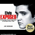 Biography Book Review: Elvis Presley Biography...Elvis Exposed: The Amazing Life and Tragic Death of the King of Rock 'n Roll (Rock Stars) by Joe Bensam